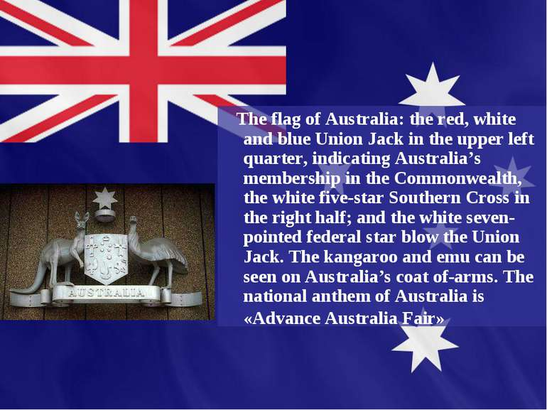 The flag of Australia: the red, white and blue Union Jack in the upper left q...