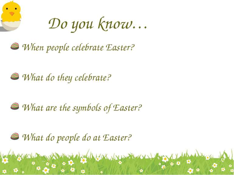 Do you know… When people celebrate Easter? What do they celebrate? What are t...
