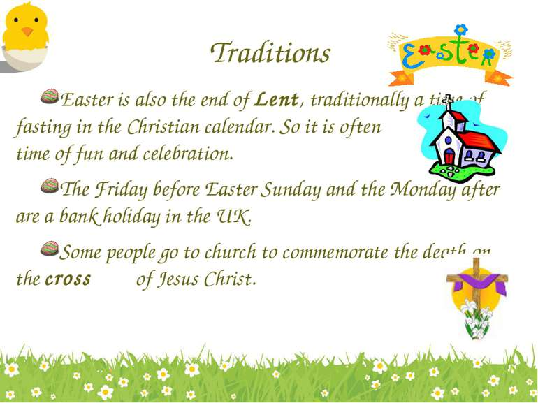 Traditions Easter is also the end of Lent, traditionally a time of fasting in...