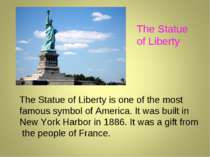 The Statue of Liberty The Statue of Liberty is one of the most famous symbol ...