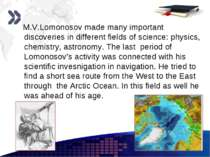 www.themegallery.com M.V.Lomonosov made many important discoveries in differe...