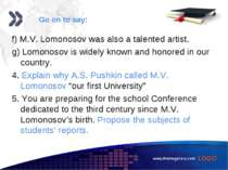 www.themegallery.com f) M.V. Lomonosov was also a talented artist. g) Lomonos...