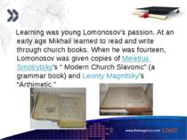 www.themegallery.com Learning was young Lomonosov's passion. At an early age ...