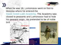 www.themegallery.com When he was 19, Lomonosov went on foot to Moscow where h...