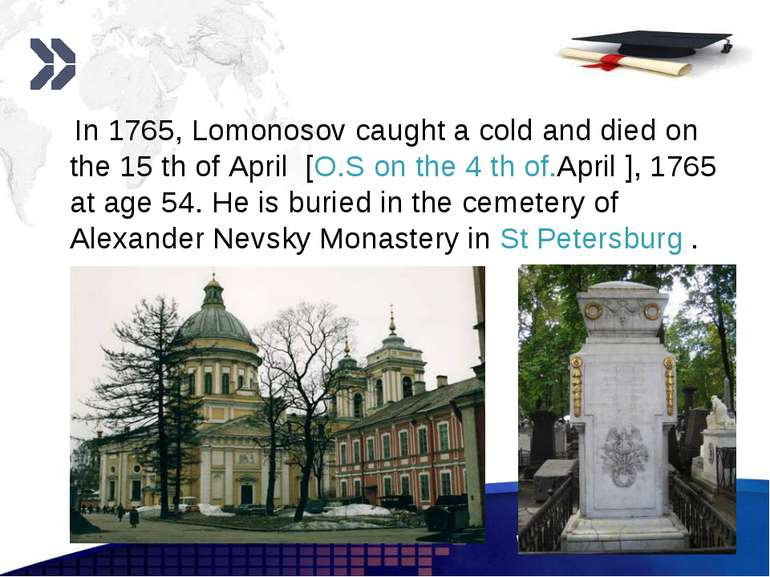 www.themegallery.com In 1765, Lomonosov caught a cold and died on the 15 th o...