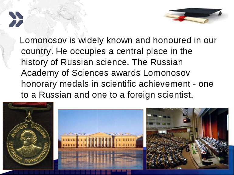 www.themegallery.com Lomonosov is widely known and honoured in our country. H...