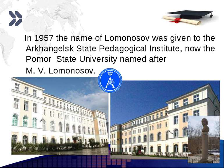www.themegallery.com In 1957 the name of Lomonosov was given to the Arkhangel...