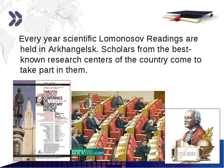 www.themegallery.com Every year scientific Lomonosov Readings are held in Ark...