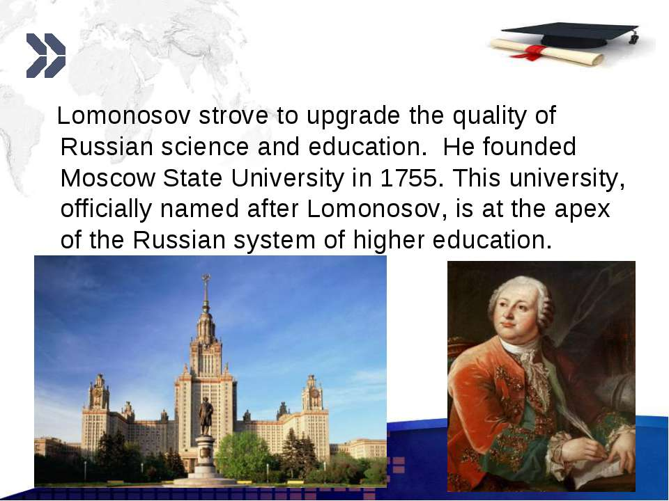 www.themegallery.com Lomonosov strove to upgrade the quality of Russian scien...