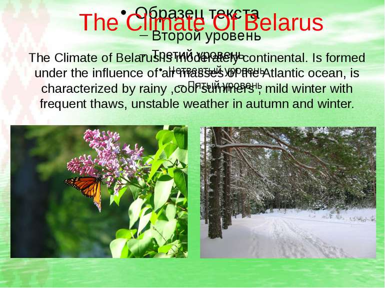 The Climate Of Belarus The Climate of Belarus is moderately continental. Is f...