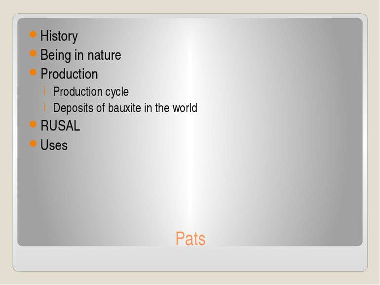 Pats History Being in nature Production Production cycle Deposits of bauxite ...