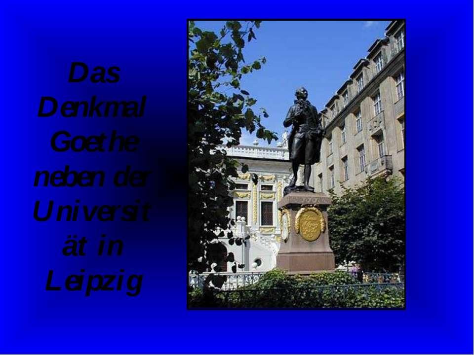 Das Denkmal Goethe neben der Universität in Leipzig
