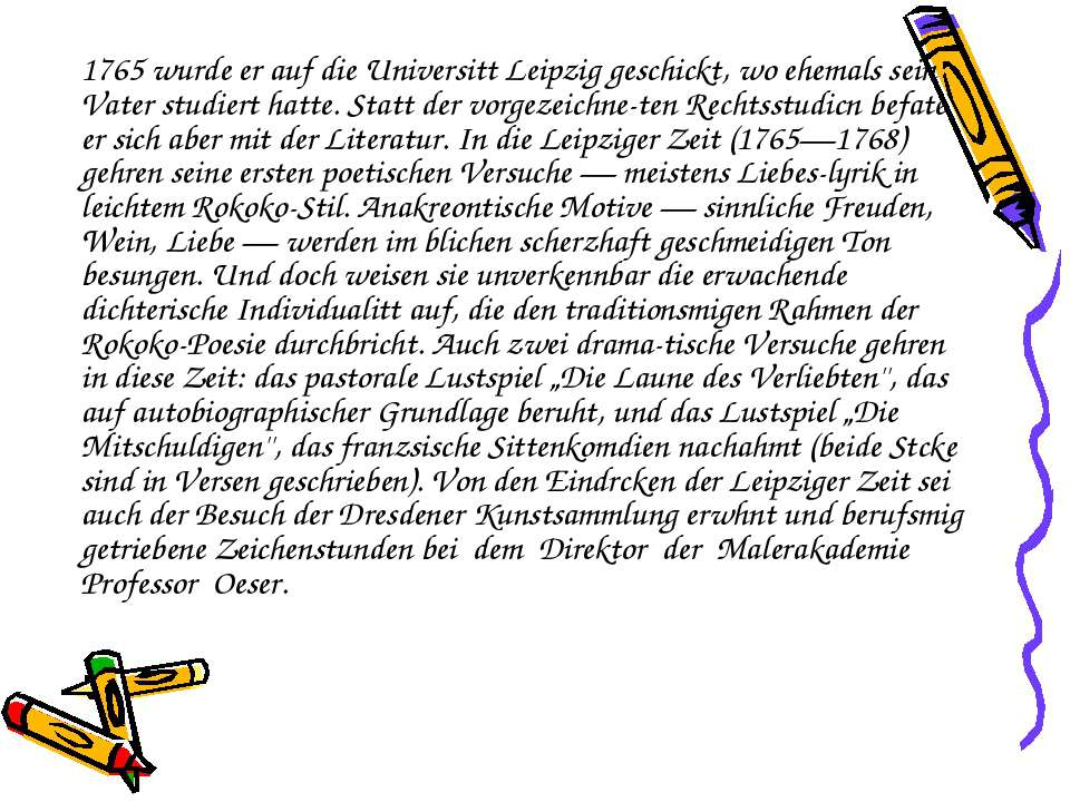1765 wurde er auf die Universitt Leipzig geschickt, wo ehemals sein Vater stu...
