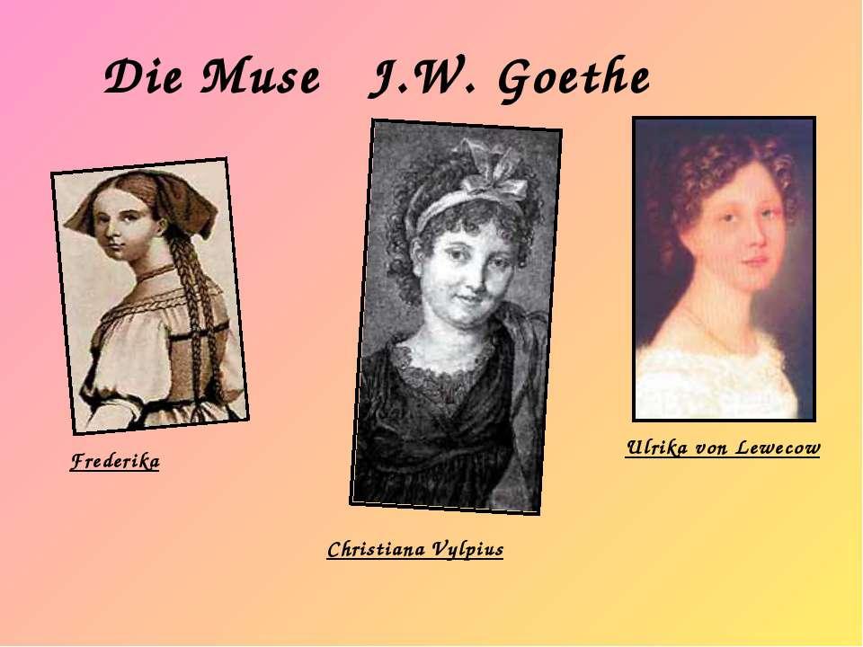 Die Muse J.W. Goethe Frederika Christiana Vylpius Ulrika von Lewecow