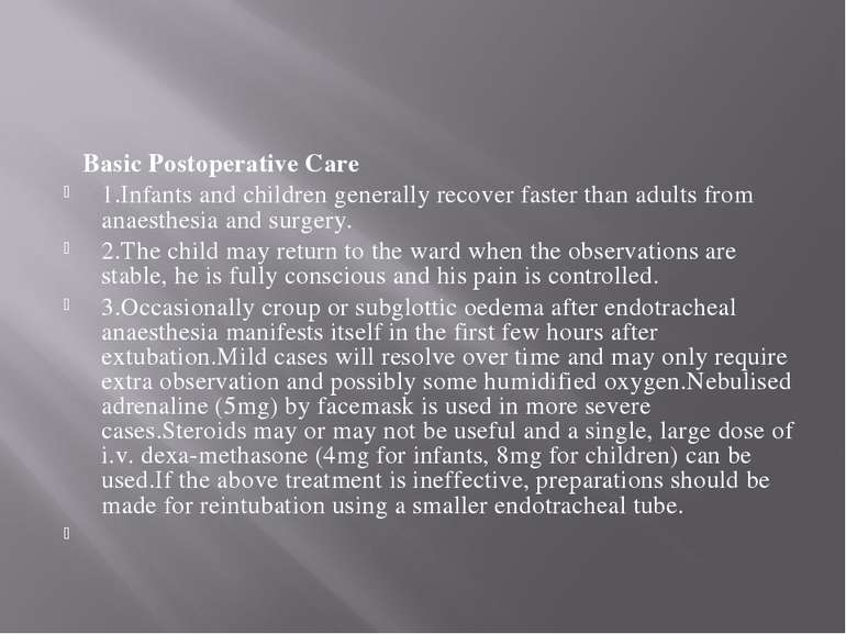 Basic Postoperative Care 1.Infants and children generally recover faster than...