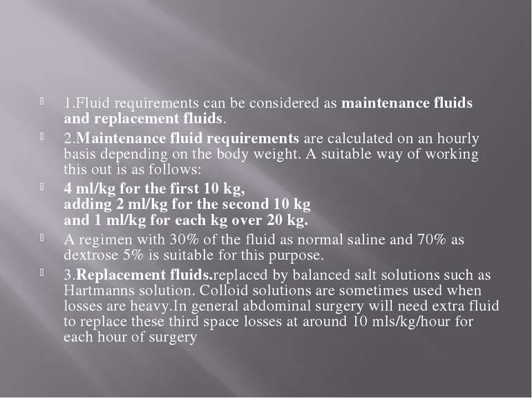 1.Fluid requirements can be considered as maintenance fluids and replacement ...