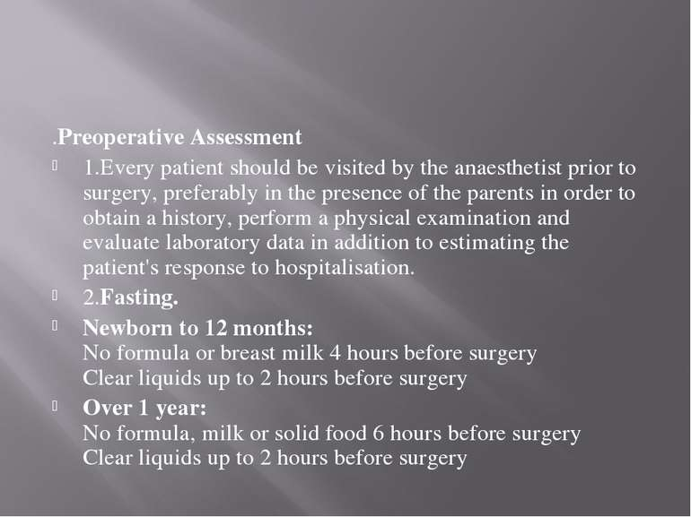 .Preoperative Assessment 1.Every patient should be visited by the anaesthetis...