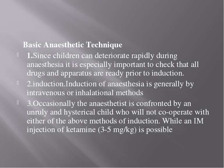 Basic Anaesthetic Technique 1.Since children can deteriorate rapidly during a...