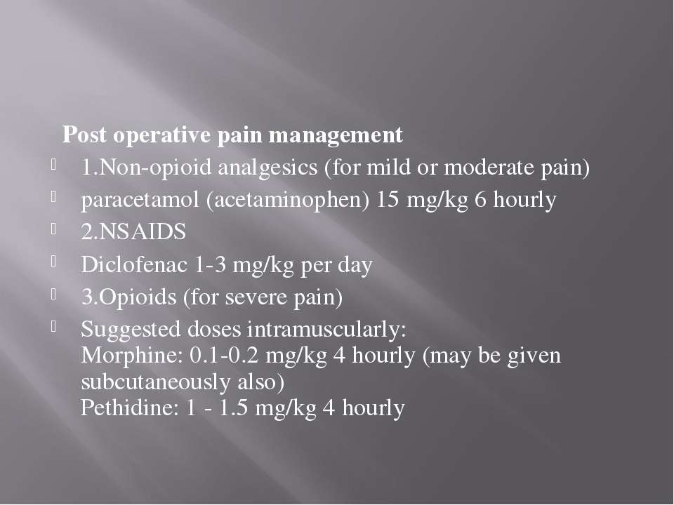 Post operative pain management 1.Non-opioid analgesics (for mild or moderate ...