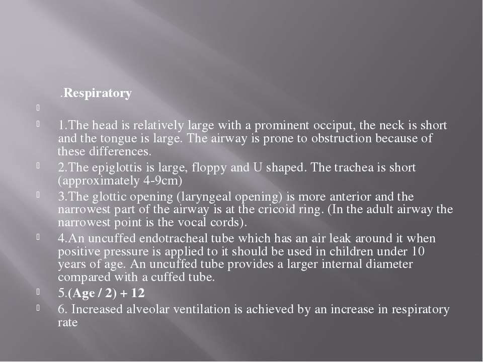 .Respiratory  1.The head is relatively large with a prominent occiput, the n...