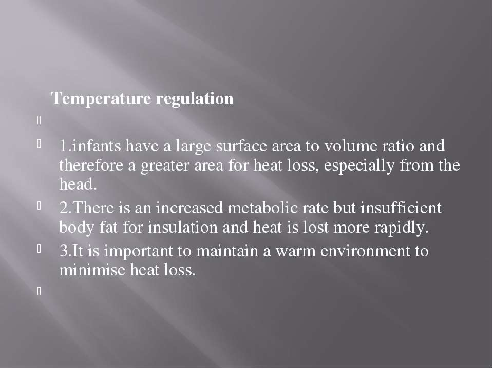 Temperature regulation  1.infants have a large surface area to volume ratio ...