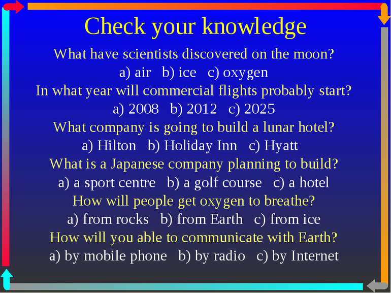 Check your knowledge What have scientists discovered on the moon? a) air b) i...
