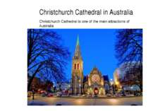 Christchurch Cathedral in Australia Christchurch Cathedral is one of the main...