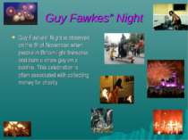 "Guy Fawkes"" Night Guy Fawkes"" Night is observed on the 5th of November when p..."