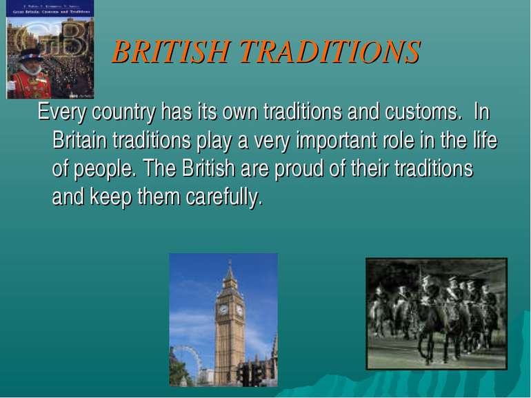 BRITISH TRADITIONS Every country has its own traditions and customs. In Brita...