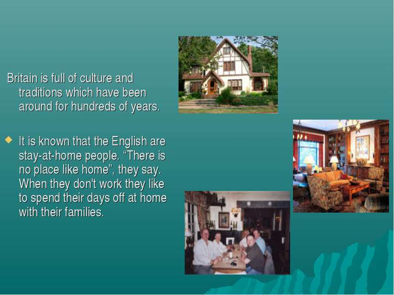 Britain is full of culture and traditions which have been around for hundreds...