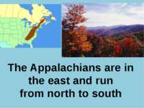 Р. В. Покотило ГОУ СОШ 1200 The Appalachians are in the east and run from nor...