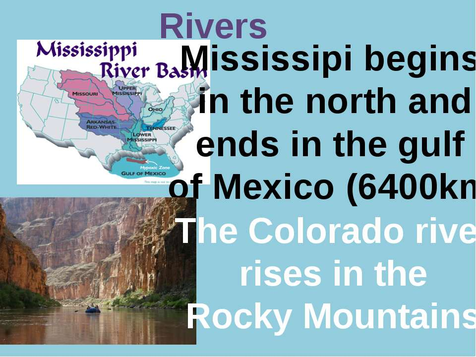 Р. В. Покотило ГОУ СОШ 1200 Rivers Mississipi begins in the north and ends in...