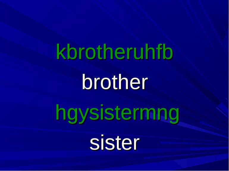 kbrotheruhfb brother hgysistermng sister