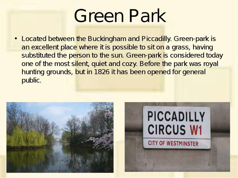 Green Park Located between the Buckingham and Piccadilly. Green-park is an ex...
