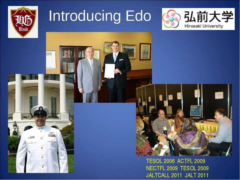 Introducing Edo TESOL 2006 ACTFL 2009 NECTFL 2009 TESOL 2009 JALTCALL 2011 JA...