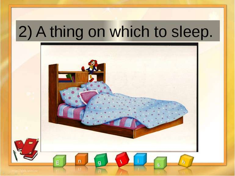 2) A thing on which to sleep.