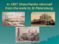 In 1857 Shevchenko returned from the exile to St Petersburg.
