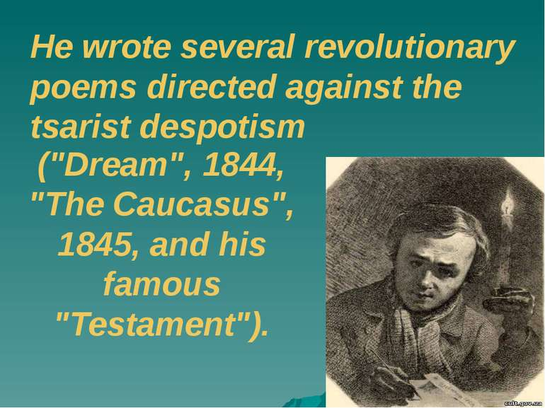 He wrote several revolutionary poems directed against the tsarist despotism (...