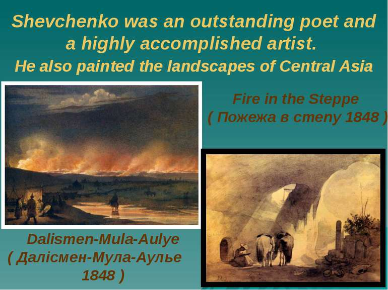 Shevchenko was an outstanding poet and a highly accomplished artist. He also ...