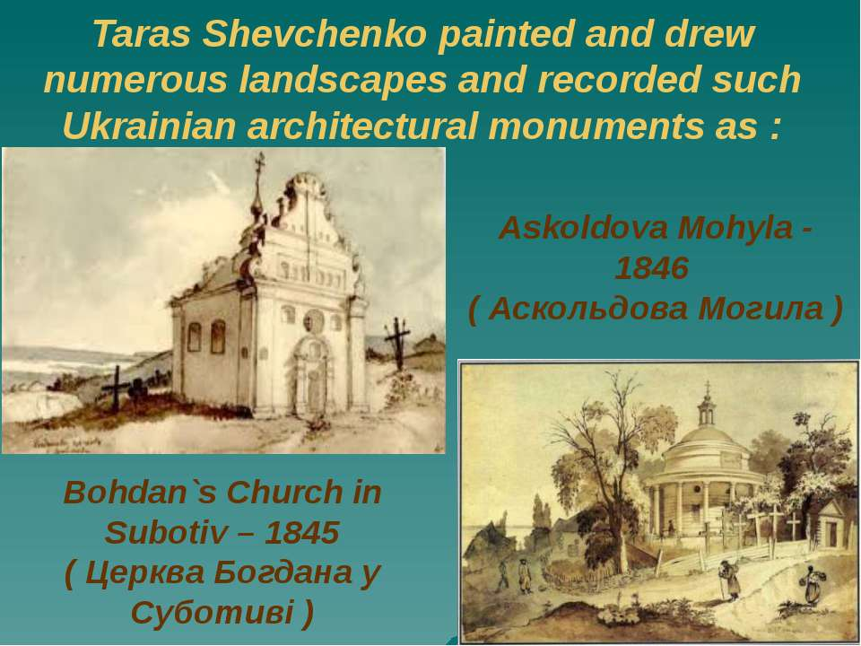 Taras Shevchenko painted and drew numerous landscapes and recorded such Ukrai...