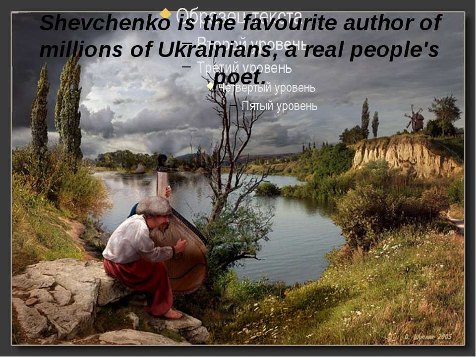 Shevchenko is the favourite author of millions of Ukrainians, a real people's...