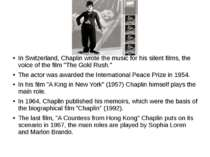 In Switzerland, Chaplin wrote the music for his silent films, the voice of th...
