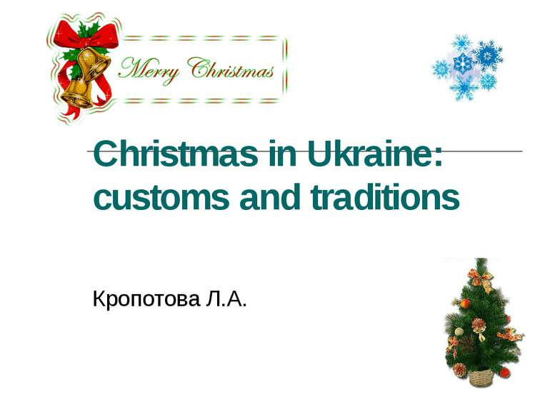 Christmas in Ukraine: customs and traditions Кропотова Л.А.