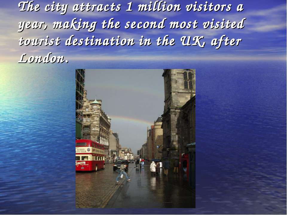 The city attracts 1 million visitors a year, making the second most visited t...