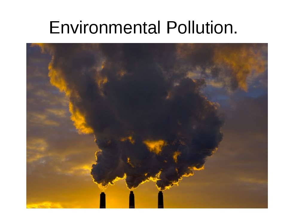 Environmental Pollution.