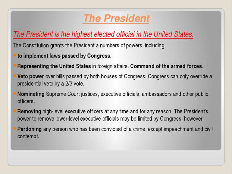 The President The President is the highest elected official in the United Sta...