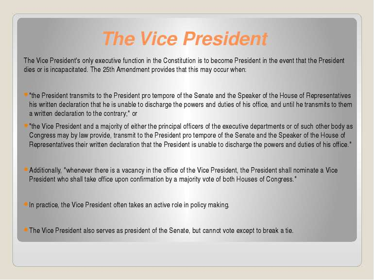 The Vice President The Vice President's only executive function in the Consti...