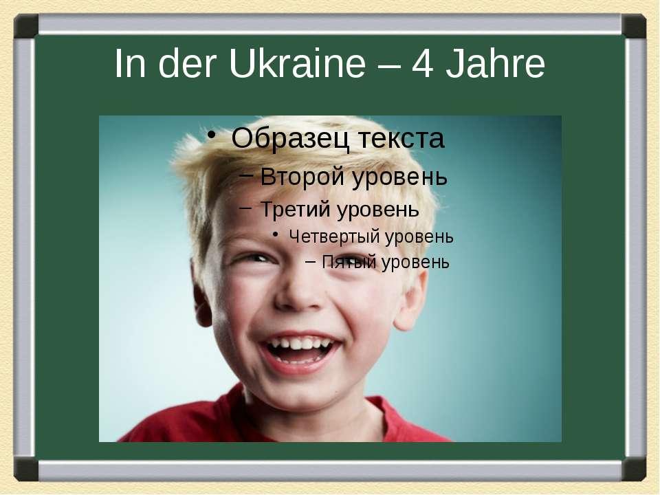 In der Ukraine – 4 Jahre