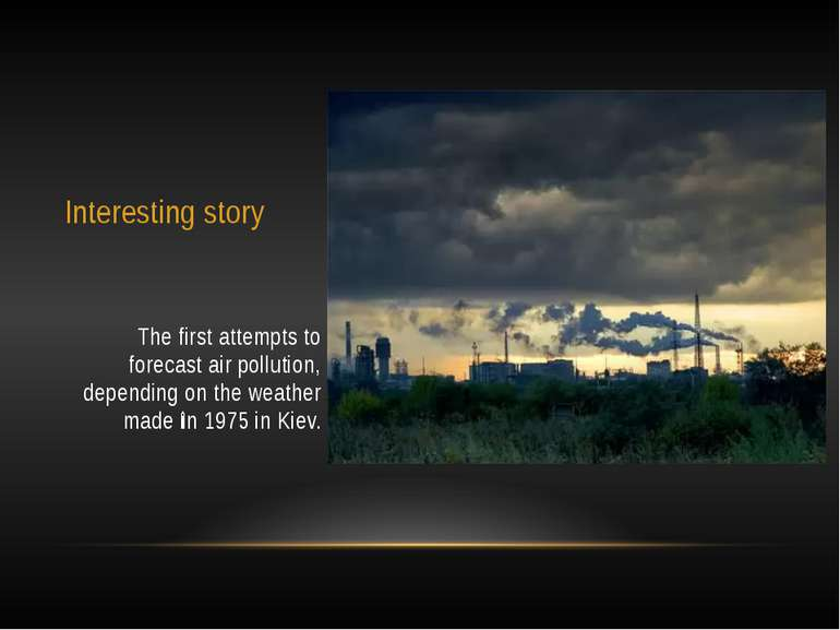 Interesting story The first attempts to forecast air pollution, depending on ...