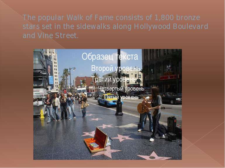 The popular Walk of Fame consists of 1,800 bronze stars set in the sidewalks ...